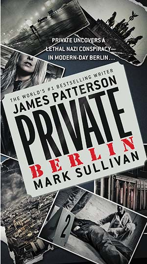 Private Berlin by Mark Sullivan and James Patterson