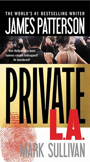 Private L.A. by Mark Sullivan and James Patterson